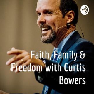 Faith, Family & Freedom with Curtis Bowers