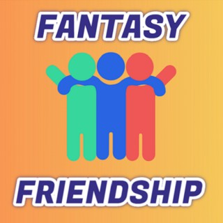 Fantasy Friendship