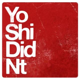 Yoshi Didn't Podcast