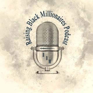 Raising Black Millionaires Podcast