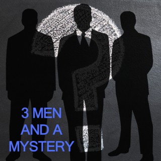 3 Men And A Mystery