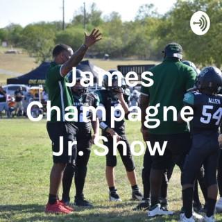 James Champagne Jr. Show