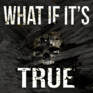 What if it's True Podcast