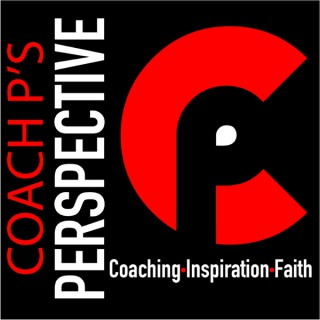 Coach P's Perspective | Where Coaching, Inspiration, and Faith Collide.