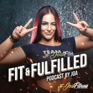 Fit and Fulfilled Podcast by Joa