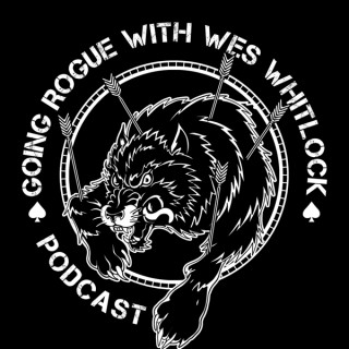 Going Rogue with Wes Whitlock Podcast