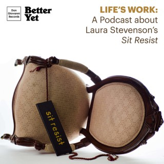 Life's Work: A Podcast About Laura Stevenson's 'Sit Resist'