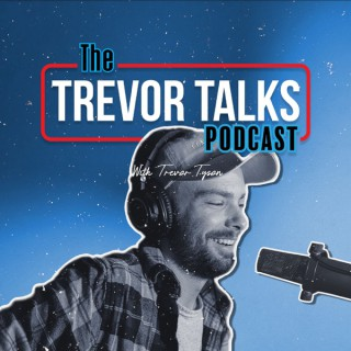 Trevor Talks