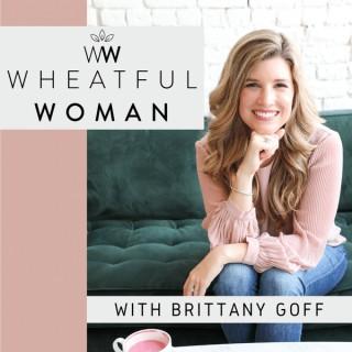 Wheatful Woman Podcast