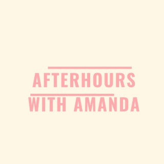 After Hours With Amanda