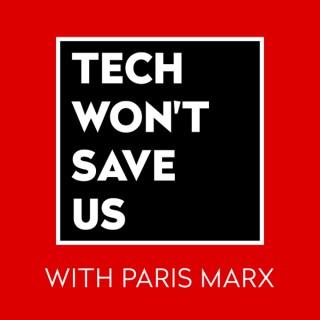 Tech Won't Save Us