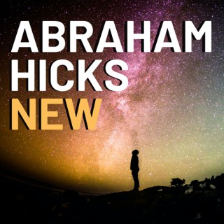 Abraham Hicks NEW