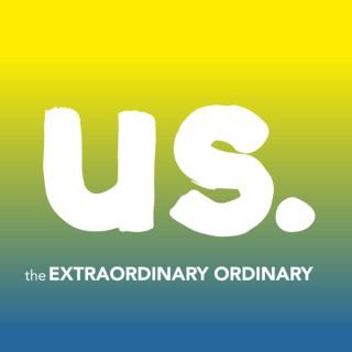 Us: The extraordinary ordinary