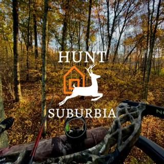 Hunt Suburbia Podcast