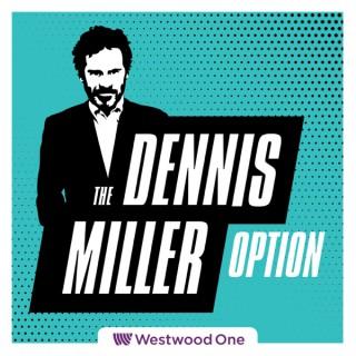 The All New Dennis Miller Option