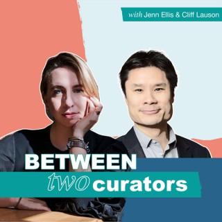 Between Two Curators