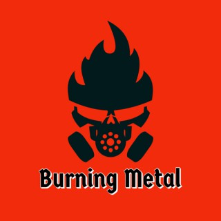 Burning Metal Podcast