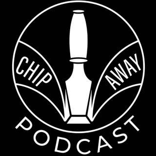 Chip Away Podcast