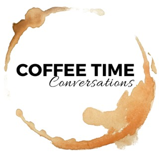 Coffee Time Conversations: Art, Faith, Life and of course, Coffee.