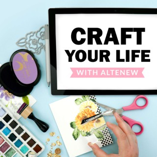 Craft Your Life With Altenew