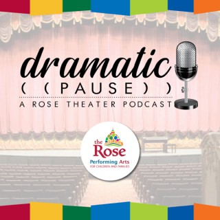 Dramatic Pause: A Rose Theater Podcast