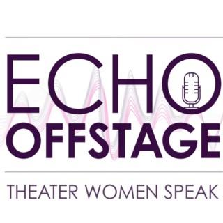 ECHO OFFSTAGE: Theater Women Speak