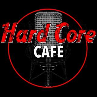 Hard Core Cafe