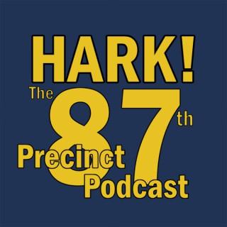 Hark! The 87th Precinct Podcast