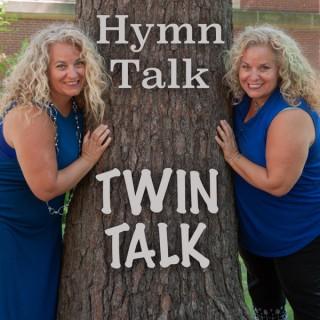 Hymn Talk Twin Talk