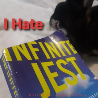 I Hate Infinite Jest
