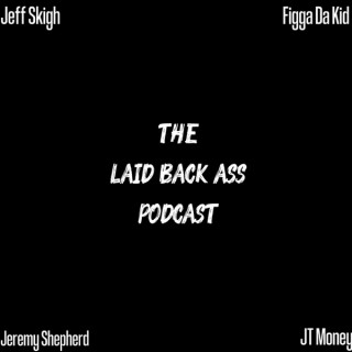 Laid Back Ass Podcast