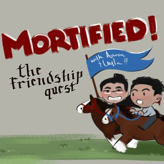 Mortified! The Friendship Quest