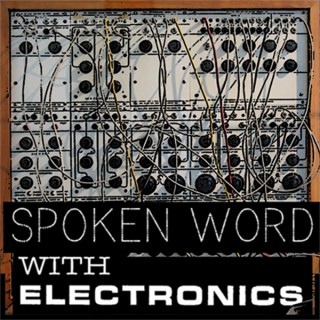 Spoken Word with Electronics