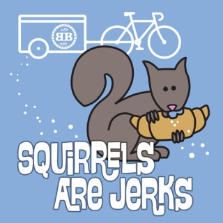 Squirrels Are Jerks