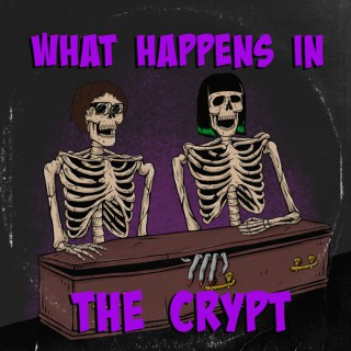 What Happens in the Crypt