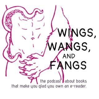 Wings, Wangs, and Fangs