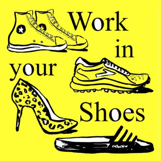 Work in your Shoes