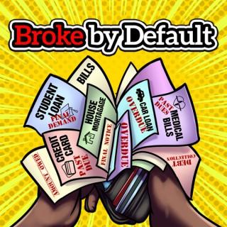 Broke by Default