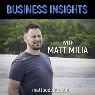 Business Insights With Matt Milia