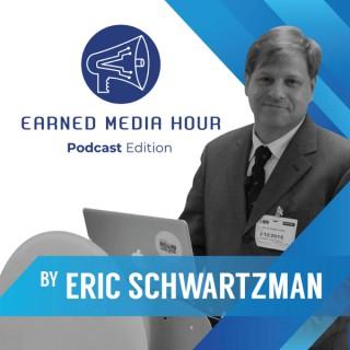 Earned Media Hour with Eric Schwartzman