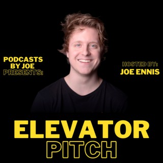 Elevator Pitch: Hosted By Joe Ennis