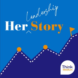 Her Story - Envisioning the Leadership Possibilities in Healthcare