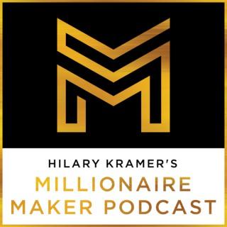 Hilary Kramer's Millionaire Maker Podcast