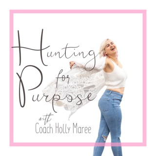 Hunting for Purpose Podcast