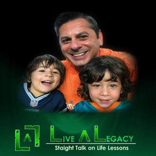 LIVE A LEGACY - Straight Talk on Life Lessons