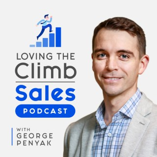 Loving The Climb Sales Podcast