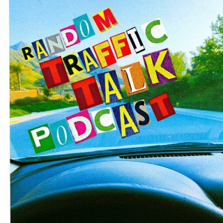 Random Traffic Talk Podcast hosted by Randall, Kenny, and Quentin