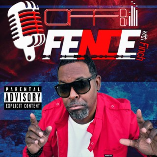 Off da FENCE with Finch