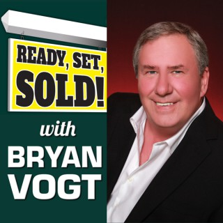 Ready Set Sold with Bryan Vogt