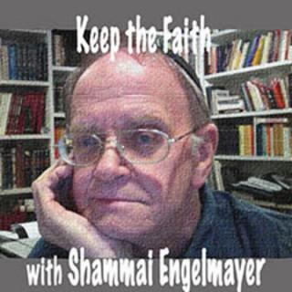 Keep the Faith with Shammai Engelmayer